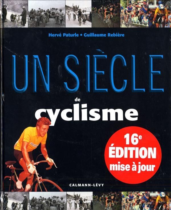 Un Siecle De Cyclisme (16e Edition)