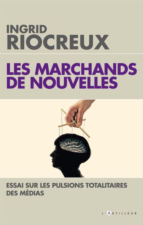 Les Marchands de nouvelles  - Ingrid Riocreux