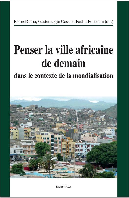 Penser la ville africaine de demain dans le contexte de la mondialisation