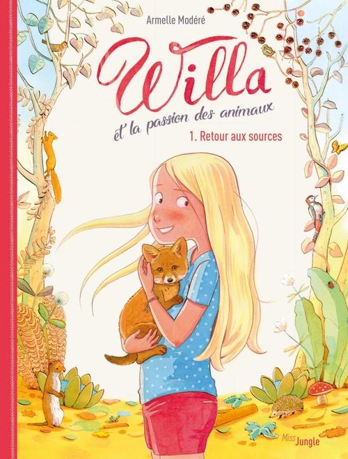 Willa et la passion des animaux T.1 ; retour aux sources  - Armelle Modéré