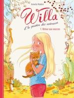 Willa et la passion des animaux T.1 ; retour aux sources