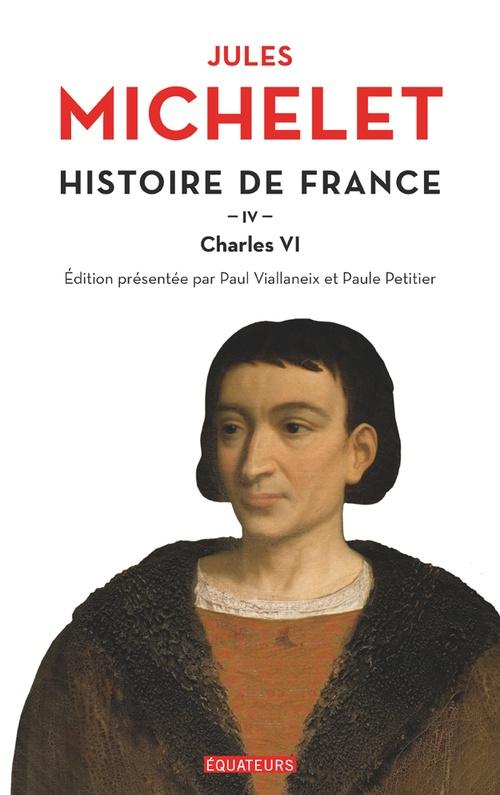 Histoire de France - tome 4 Charles VI