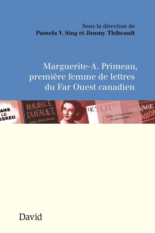 marguerite-A. primeau, première femme de lettres du far ouest can