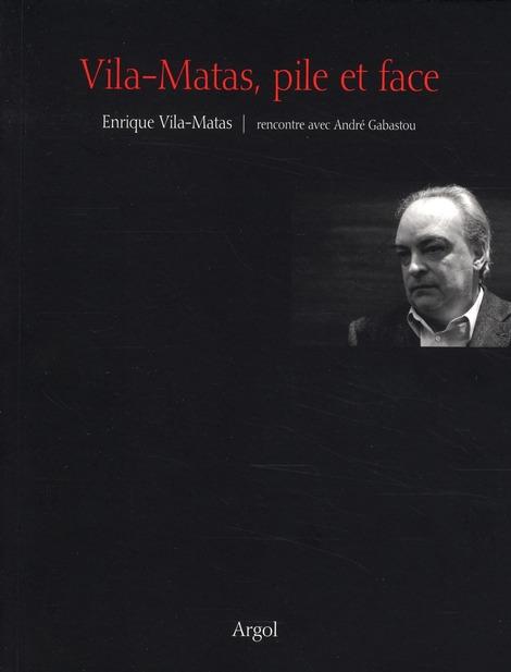 Vila-Matas, pile et face ; rencontre avec André Gabastou