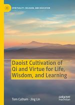 Vente EBooks : Daoist Cultivation of Qi and Virtue for Life, Wisdom, and Learning  - Jing Lin - Tom Culham