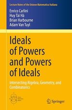 Ideals of Powers and Powers of Ideals  - Brian Harbourne - Adam Van Tuyl - Enrico Carlini - Huy Tai Ha