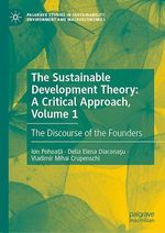 The Sustainable Development Theory: A Critical Approach, Volume 1