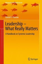 Leadership - What Really Matters  - Daniel F. Pinnow