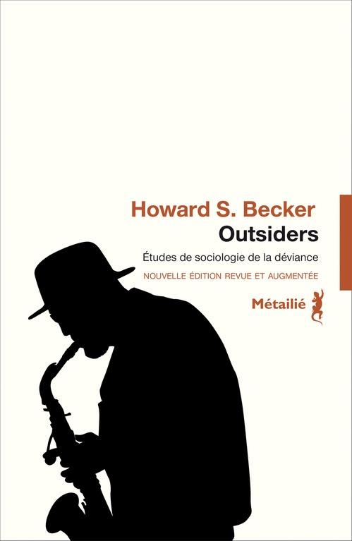Outsiders ; études de sociologie de la déviance