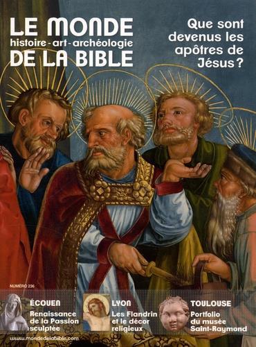 LE MONDE DE LA BIBLE n.236 ; que sont devenus les apôtres de Jésus ?