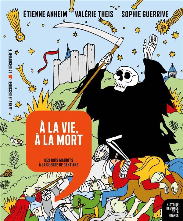 Histoire dessinée de la France T.8 ; à la vie, à la mort ; des rois maudits à la guerre de Cent Ans