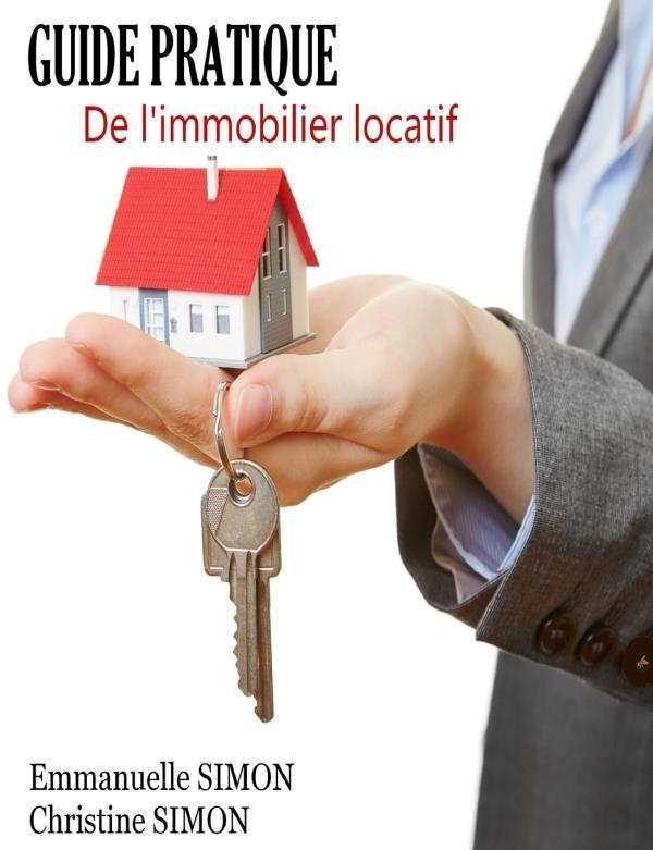 Guide pratique de l'immobilier locatif