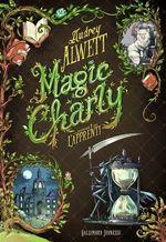 Vente Livre Numérique : Magic Charly (Tome 1) - L'apprenti  - Audrey Alwett