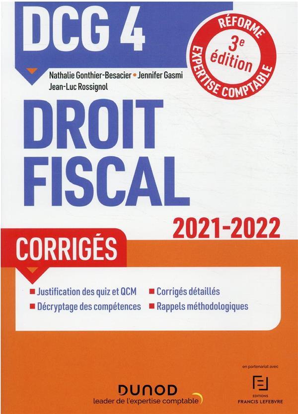 DCG 4 : droit fiscal ; corrigés (édition 2021/2022)