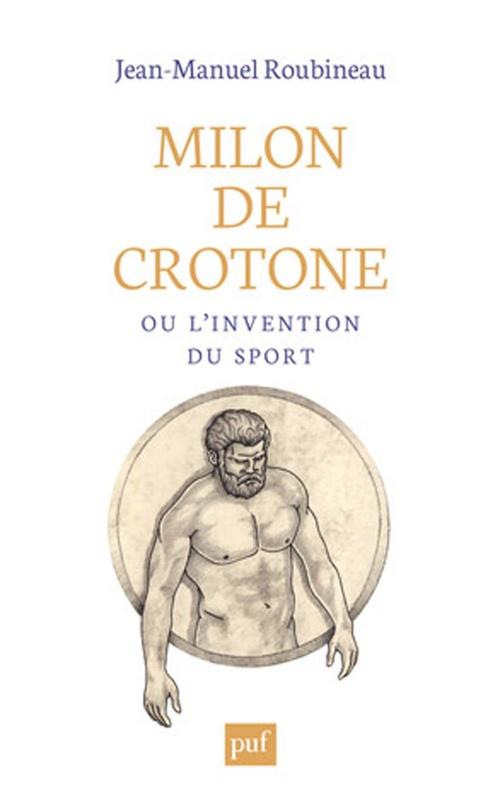 Milon de Crotone ou l'invention du sport en Grèce