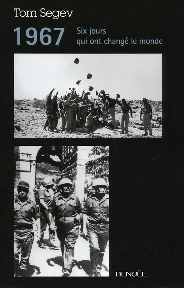 1967 ; six jours qui ont changé le monde