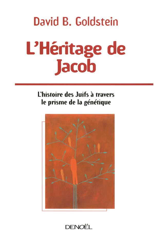 L'héritage de Jacob ; une histoire génétique des juifs