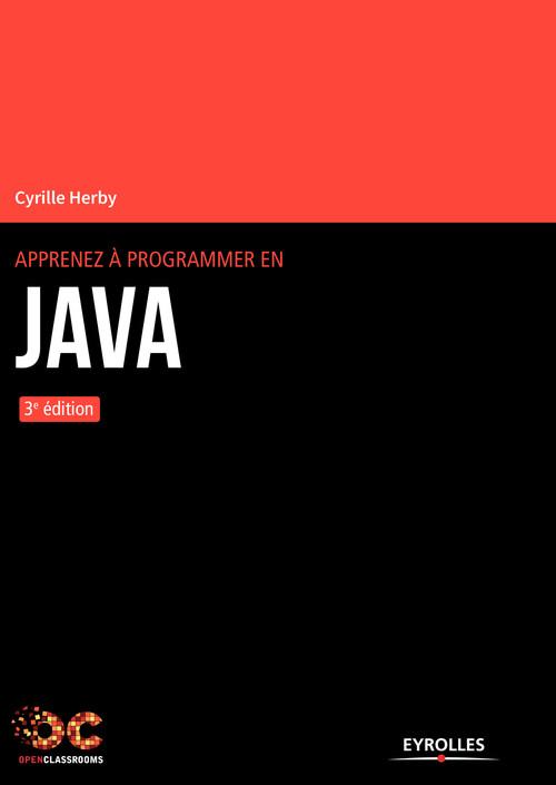 Apprenez à programmer en Java (3e édition)