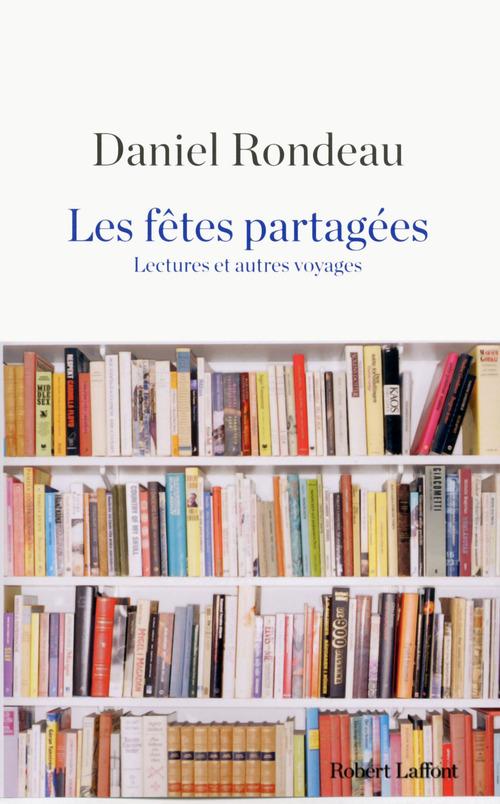 Les Fêtes partagées  - Daniel Rondeau