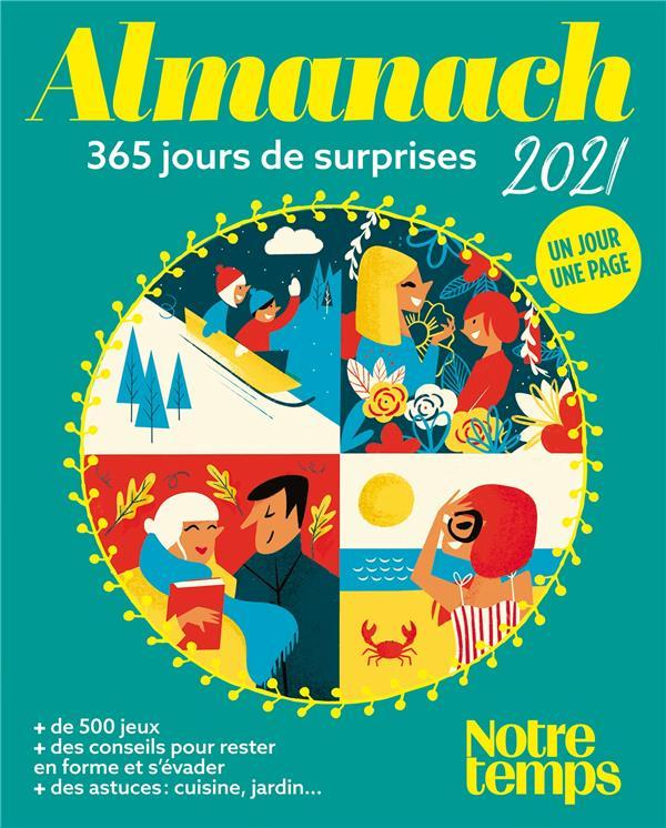 ALMANACH NOTRE TEMPS  -  365 JOURS DE SUPRISES (EDITION 2021)