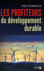 Les Profiteurs du développement durable  - Yvan STEFANOVITCH