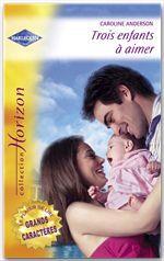 Vente Livre Numérique : Trois enfants à aimer - Une merveilleuse découverte (Harlequin Horizon)  - Caroline Anderson - Judy Christenberry