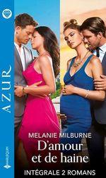 Vente Livre Numérique : D'amour et de haine - Intégrale 2 titres  - Melanie Milburne