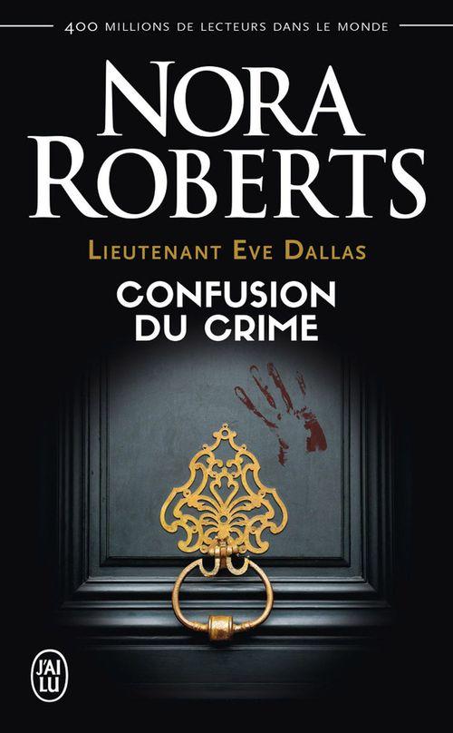 Lieutenant Eve Dallas (Tome 42) - Confusion du crime
