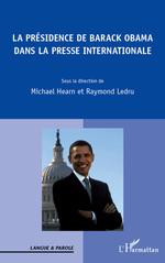 Présidence de Barack Obama dans la presse internationale  - Michael Hearn - Raymond Ledru