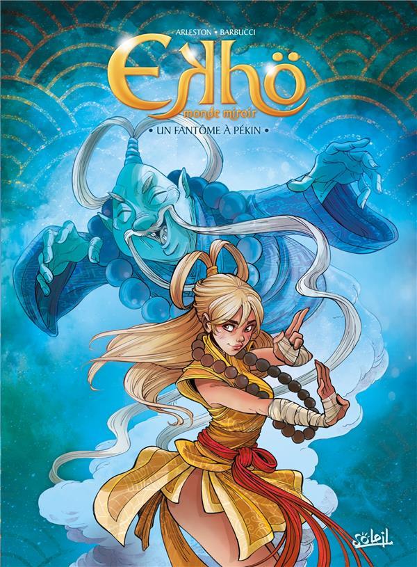 Ekhö ; monde miroir T.10 ; un fantôme à Pékin