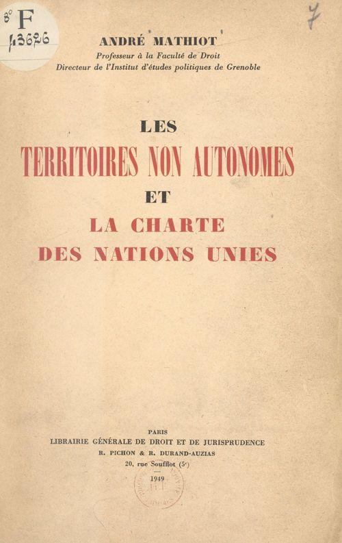 Les territoires non autonomes et la charte des Nations Unies