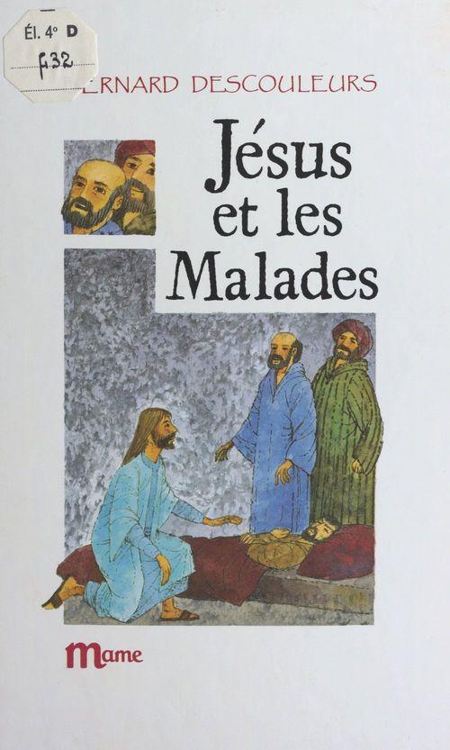 Jésus et les malades  - Bernard Descouleurs
