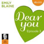Vente AudioBook : Dear you - Episode 3  - Emily Blaine