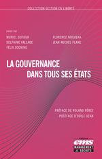 La gouvernance dans tous ses états  - Muriel Dufour - Delphine Vallade - Jean-Michel Plane - Florence Noguera - Félix Zogning