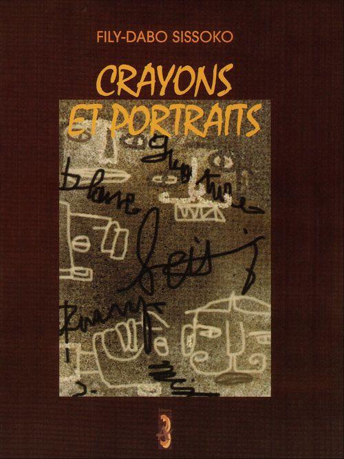 Crayons et portraits  - Fily-Dabo Sissoko