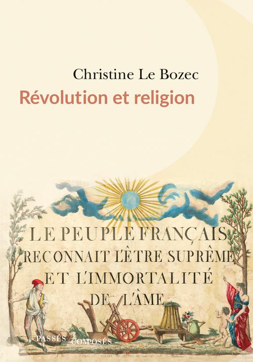 Révolution et religions ; le peuple français reconnait l'être suprême et l'immortalité de l'âme