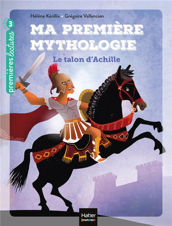 Ma première mythologie t.6 ; le talon d'Achille
