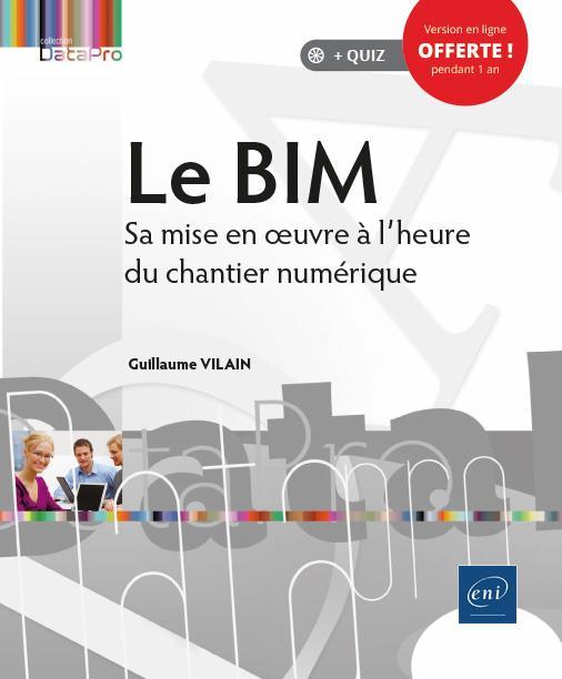 Le Bim ; Sa Mise En Oeuvre A L'Heure Du Chantier Numerique