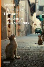 Vente Livre Numérique : L'amour au temps des scélérats  - Anouar Benmalek