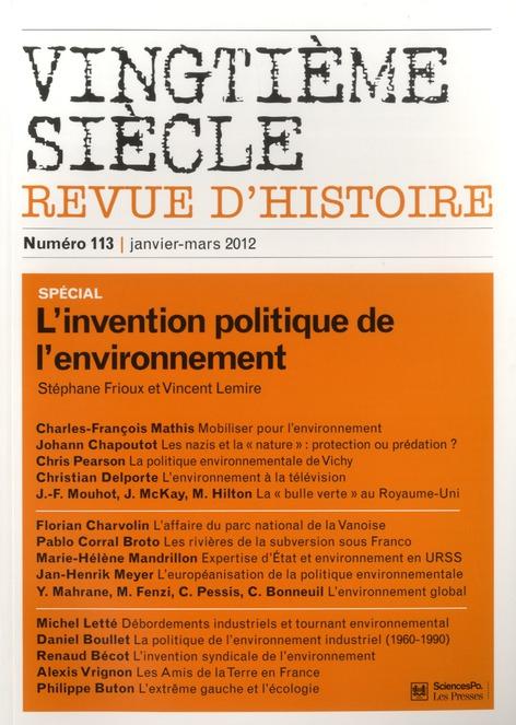 Revue vingtieme siecle n.113 ; l'invention politique de l'environnement