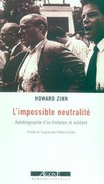 Couverture de L'impossible neutralité ; autobiographie d'un historien et militant