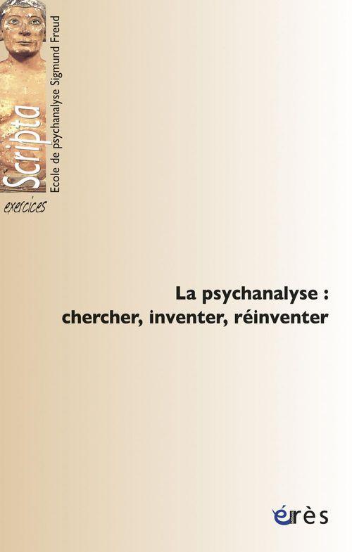 Chercher, inventer, réinventer en psychanalyse