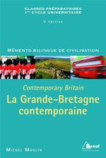 La grande-bretagne contemporaine ; contemporary britain ; classes préparatoires, 1er cycle universitaire