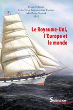Le royaume-uni, l'europe et le monde  - Bonin - Matthieu Trouvé - Hubert Bonin - Françoise Taliano-des Garets