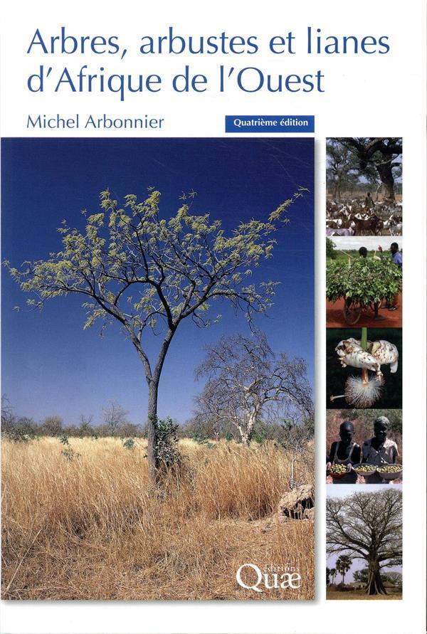 Arbres, arbustes et lianes d'Afrique de l'Ouest (4e édition)