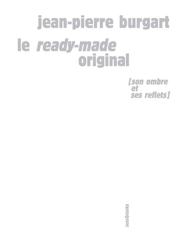 Le ready-made original ; son ombre et ses reflets