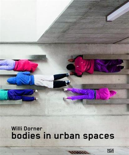 Willi dorner bodies in urban spaces /anglais/allemand