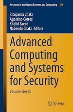 Advanced Computing and Systems for Security  - Nabendu Chaki - Khalid Saeed - Rituparna Chaki - Agostino Cortesi