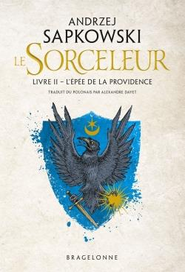 SAPKOWSKI, ANDRZEJ  - SORCELEUR, T2 : L'EPEE DE LA PROVIDENCE