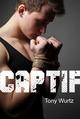 Captif  - Tony Wurtz